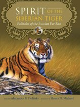 Spirit of the Siberian Tiger: Folktales of the Russian Far East