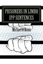 Prisoner's in Limbo Ipp Sentences