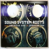 Sound System Roots:..