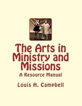 The Arts in Ministry and Missions