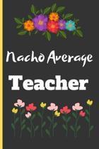 Nacho Average Teacher