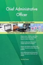 Chief Administrative Officer a Complete Guide - 2020 Edition