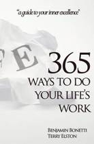 365 Ways to Do Your Life's Work