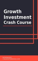 Growth Investment Crash Course