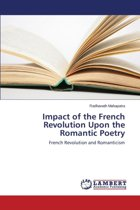 Impact of the French Revolution Upon the Romantic Poetry