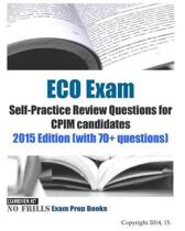 ECO Exam Self-Practice Review Questions for CPIM candidates 2015 Edition (with 70+ questions)