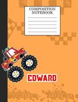 Compostion Notebook Edward: Monster Truck Personalized Name Edward on Wided Rule Lined Paper Journal for Boys Kindergarten Elemetary Pre School