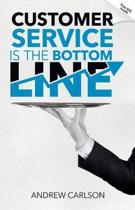 Customer Service Is the Bottom Line