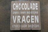Tekstbord Chocolade stelt geen