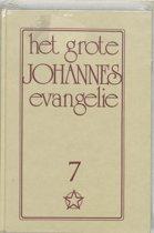 Het grote Johannes evangelie 7