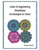 Color It Symmetry Mandalas 60 Designs to Color