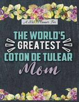 A 2020 Planner for The World's Greatest Coton de Tulear Mom: Daily and Monthly Pages, A Nice Gift for a Woman or Girl Who Loves Their Pet and Wants to