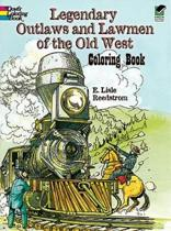 Legendary Outlaws and Lawmen of the Old West Coloring Book
