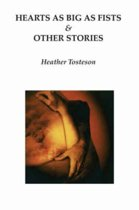 Hearts as Big as Fists & Other Stories