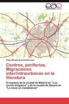 Centros, Periferias. Migraciones Inter/Intraurbanas En La Literatura