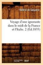 Voyage d'Une Ignorante Dans Le MIDI de la France Et l'Italie. 2 ( d.1835)