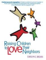 Raising Children To Love Their Neighbors