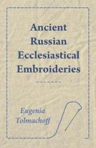 Ancient Russian Ecclesiastical Embroideries