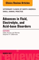 Advances in Fluid, Electrolyte, and Acid-base Disorders, An Issue of Veterinary Clinics of North America