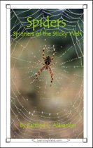 Spiders: Spinners of the Sticky Web