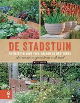 De stadstuin. Ontwerpen voor tuin, balkon en dakterras. Duurzaam en groen leven in de stad