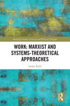 Work: Marxist and Systems-Theoretical Approaches