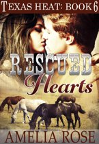 Rescued Hearts (Texas Heat: Book 6)
