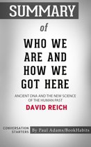 Summary of Who We Are and How We Got Here: Ancient DNA and the New Science of the Human Past by David Reich | Conversation Starters