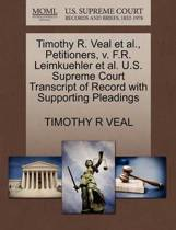 Timothy R. Veal Et Al., Petitioners, V. F.R. Leimkuehler Et Al. U.S. Supreme Court Transcript of Record with Supporting Pleadings
