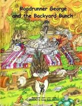 Roadrunner George and the Backyard Bunch