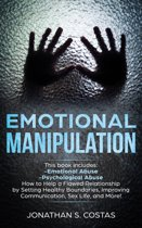 Emotional Manipulation: 2 Manuscripts - Emotional Abuse, Psychological Abuse. How to Help a Flawed Relationship by Setting Healthy Boundaries, Improving Communication, Sex Life, and More!