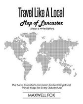 Travel Like a Local - Map of Lancaster (Black and White Edition)
