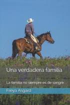 Una verdadera familia: La familia no siempre es de sangre