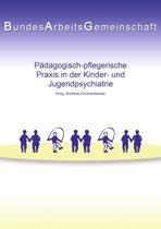 Pädagogisch-pflegerische Praxis in der Kinder- und Jugendpsychiatrie