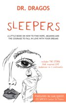 Sleepers: A Little Book On How To Find Hope, Meaning and The Courage to Fall In Love WIth Your Dreams