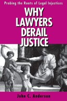 Why Lawyers Derail Justice