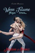 Wenn Träume fliegen lernen...: Erotik Romance