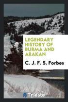Legendary History of Burma and Arakan