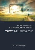 ''Gott'' neu gedacht!