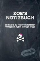 Zoe's Notizbuch Dinge Die Du Nicht Verstehen W rdest, Also - Finger Weg!