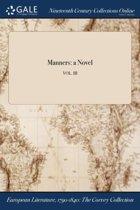 Manners: a Novel; Vol. III