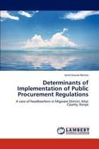 Determinants of Implementation of Public Procurement Regulations