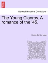 The Young Clanroy. a Romance of the '45.