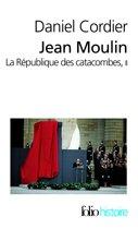 Jean Moulin - La République des catacombes (Tome 2)