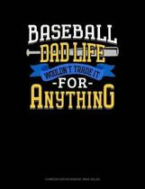 Baseball Dad Life Wouldn't Trade It for Anything