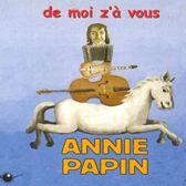 Annie Papin - De Moi Z'A Vous