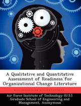 A Qualitative and Quantitative Assessment of Readiness for Organizational Change Literature