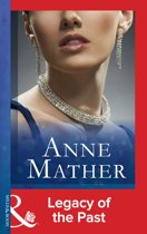 Legacy of the Past (Mills & Boon Modern) (The Anne Mather Collection)