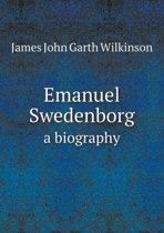 Emanuel Swedenborg a Biography