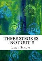Three Strokes, Not Out !!